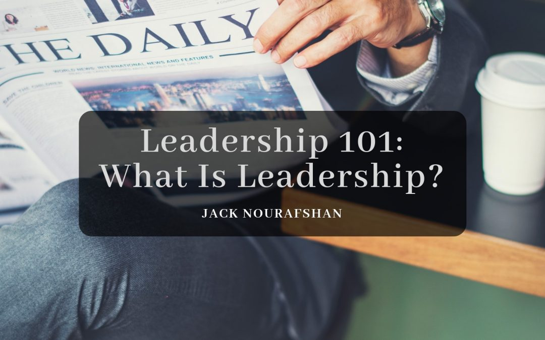 Leadership 101: What Is Leadership?