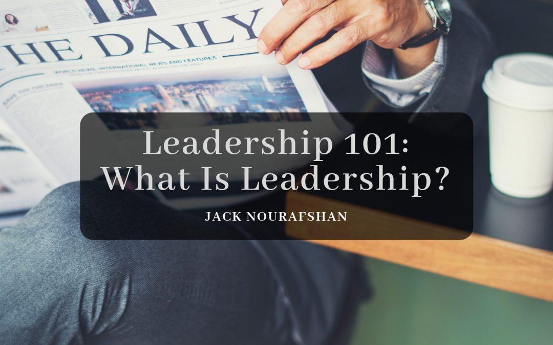 Leadership 101: What Is Leadership?